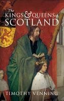 Venning, Timothy - The Kings & Queens of Scotland - 9781445648194 - V9781445648194