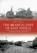 Wallis, Andy T. - The Branch Lines of East Anglia: Bury Colne Valley, Saffron Walden and Stour Valley Branches - 9781445648279 - V9781445648279