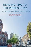 Hylton, Stuart - The Making of Modern Reading - 9781445648316 - V9781445648316