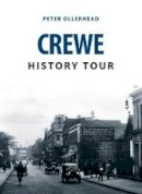 Ollerhead, Peter - Crewe History Tour - 9781445648644 - V9781445648644
