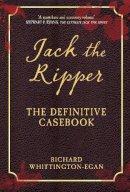 Whittington-Egan, Richard - Jack the Ripper: The Definitive Casebook - 9781445649610 - V9781445649610