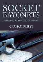 Priest, Graham - Socket Bayonets - 9781445649917 - V9781445649917
