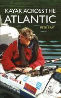 Bray, Peter - Kayak Across the Atlantic - 9781445650593 - V9781445650593