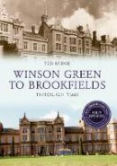 Rudge, Ted - Winson Green to Brookfields (Through Time) - 9781445650654 - V9781445650654