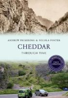 Pickering, Andrew, Foster, Nicola - Cheddar (Through Time) - 9781445650715 - V9781445650715