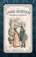 Amy, Helen - The Jane Austen Marriage Manual - 9781445651729 - V9781445651729