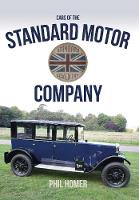 Homer, Phil - The Cars of the Standard Motor Company - 9781445652276 - V9781445652276