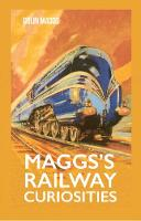 Maggs, Colin G. - Maggs's Railway Curiosities - 9781445652658 - V9781445652658