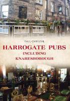 Chrystal, Paul - Harrogate Pubs: Including Knaresborough - 9781445653181 - V9781445653181