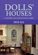 Ali, Moi - Dolls' Houses: A History and Collector's Guide - 9781445653457 - V9781445653457