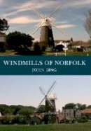 Ling, John - Windmills of Norfolk - 9781445653778 - V9781445653778