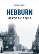 Dodds, Derek - Hebburn History Tour - 9781445654447 - V9781445654447