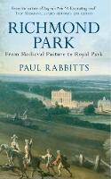 Rabbitts, Paul - Richmond Park - 9781445655307 - V9781445655307