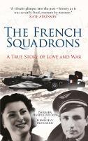 Harper-Nelson, Barbara; Monneris, Genevieve - The French Squadron - 9781445655383 - V9781445655383