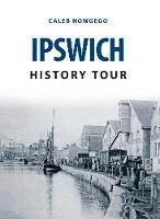 Howgego, Caleb - Ipswich History Tour - 9781445655833 - V9781445655833