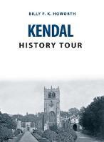 Howorth, Billy - Kendal History Tour - 9781445656090 - V9781445656090