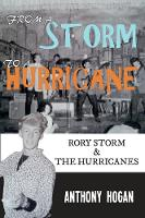 Hogan, Anthony - From a Storm to a Hurricane: Rory Storm & The Hurricanes - 9781445656328 - V9781445656328
