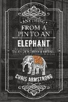 Armstrong, Chris - Anything from a Pin to an Elephant: Tales of Norfolk Retail - 9781445656526 - V9781445656526