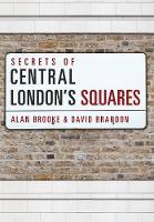 Brooke, Alan - Secrets of Central London's Squares - 9781445656649 - V9781445656649