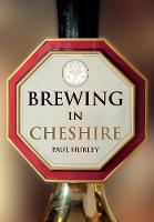 Hurley, Paul - Brewing in Cheshire - 9781445656748 - V9781445656748