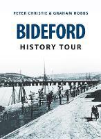 Christie, Peter, Hobbs, Graham - Bideford History Tour - 9781445656991 - V9781445656991