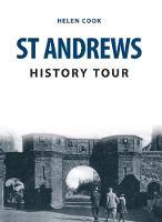 Cook, Helen - St Andrews History Tour - 9781445657677 - V9781445657677