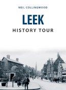 Collingwood, Neil - Leek History Tour - 9781445657714 - V9781445657714
