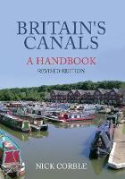 Corble, Nick - Britain's Canals: A Handbook Revised Edition - 9781445658131 - V9781445658131