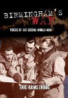 Armstrong, Eric - Birmingham's War: Voices of the Second World War - 9781445658599 - V9781445658599