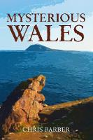 Barber, Chris - Mysterious Wales - 9781445658674 - V9781445658674