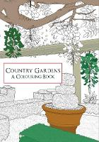 Travis, Hilary, Travis, John Robert, Amberley Archive - Country Gardens a Colouring Book - 9781445659626 - V9781445659626