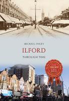 Foley, Michael - Ilford Through Time - 9781445659794 - V9781445659794