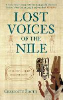 Booth, Charlotte - Lost Voices of the Nile: Everyday Life in Ancient Egypt - 9781445660271 - V9781445660271