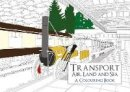 Amberley Archive - Transport: Air, Land and Sea a Colouring Book - 9781445661322 - V9781445661322