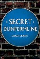 Stewart, Gregor - Secret Dunfermline - 9781445661384 - V9781445661384