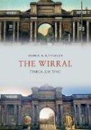 Longman, Daniel K. - The Wirral Through Time - 9781445661568 - V9781445661568