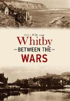 Wilkinson, Colin - Whitby Between the Wars - 9781445662725 - V9781445662725