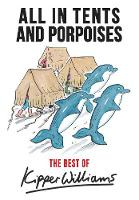 Williams, Kipper - The Best of Kipper Williams: All in Tents and Porpoises - 9781445662879 - V9781445662879