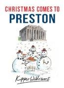 Williams, Kipper - Christmas Comes to Preston - 9781445663708 - V9781445663708