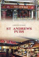 Stewart, Gregor - St Andrews Pubs - 9781445665047 - V9781445665047