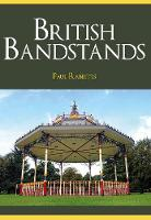 Rabbitts, Paul - British Bandstands - 9781445665504 - V9781445665504