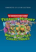 MacNabb, Matt, Barbieri, Robert - Teenage Mutant Ninja Turtles Collectables - 9781445665603 - V9781445665603