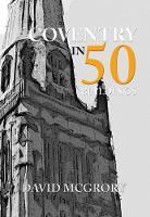 McGrory, David - Coventry in 50 Buildings - 9781445665788 - V9781445665788