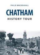 Macdougall, Philip - Chatham History Tour - 9781445666600 - V9781445666600