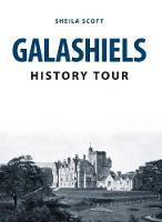 Scott, Sheila - Galashiels History Tour - 9781445666624 - V9781445666624