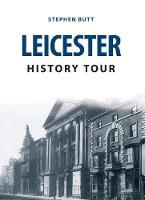 Butt, Stephen - Leicester History Tour - 9781445666648 - V9781445666648