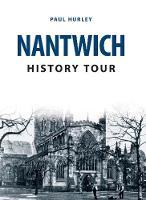 Hurley, Paul - Nantwich History Tour - 9781445668727 - V9781445668727