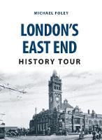 Foley, Michael - London's East End History Tour - 9781445668826 - V9781445668826