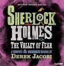 Jacobi, Derek - The Valley of Fear: An Unabridged Reading by Sir Derek Jacobi (Sherlock Holmes) - 9781445830391 - V9781445830391