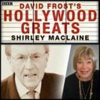 Frost, David - Sir David Frost: Hollywood Greats: Shirley MacLaine - 9781445865294 - 9781445865294